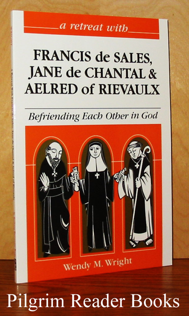 Image for A Retreat With Francis de Sales & Aelred of Rievaulx: Befriending each Other in God.