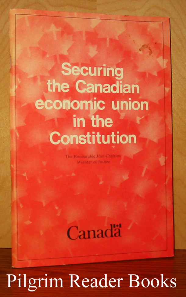 Image for Securing the Canadian Economic Union in the Constitution / Les fondements constitutionnels de l'union économique canadienne.