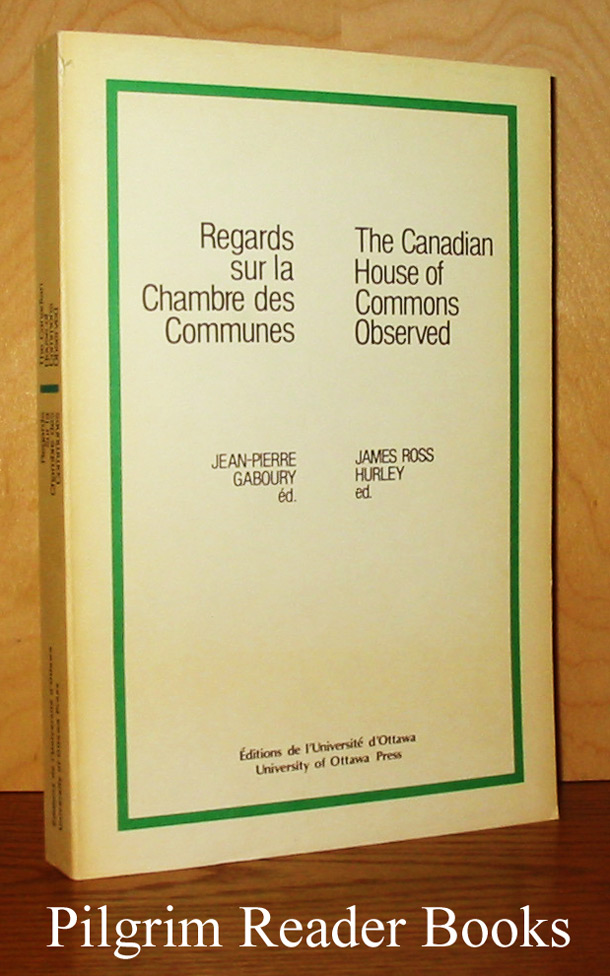 Image for Regards sur la Chambre des Communes: Memoires des stagiaires parlementaires / The Canadian House of Commons Observed: Parliamentary Internship Papers.
