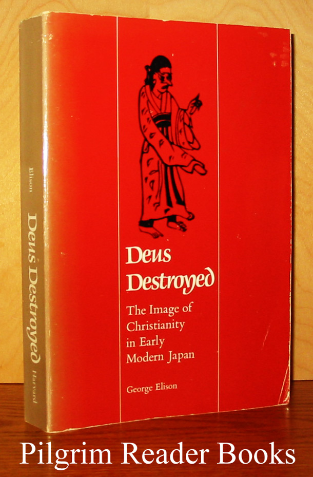 Deus Destroyed: The Image of Christianity in Early Modern Japan.