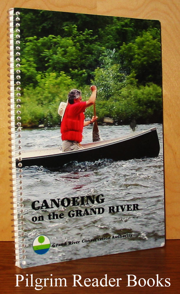 Image for Canoeing on the Grand River: A Canoeing Guide to Ontario's Historic Grand River.