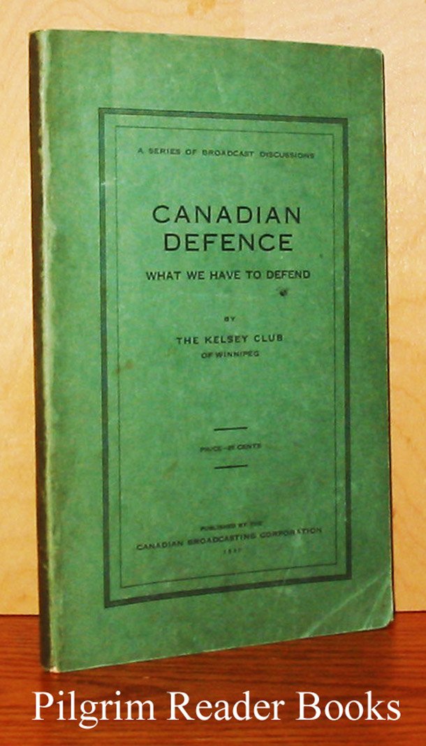 Image for Canadian Defence: What We Have To Defend.