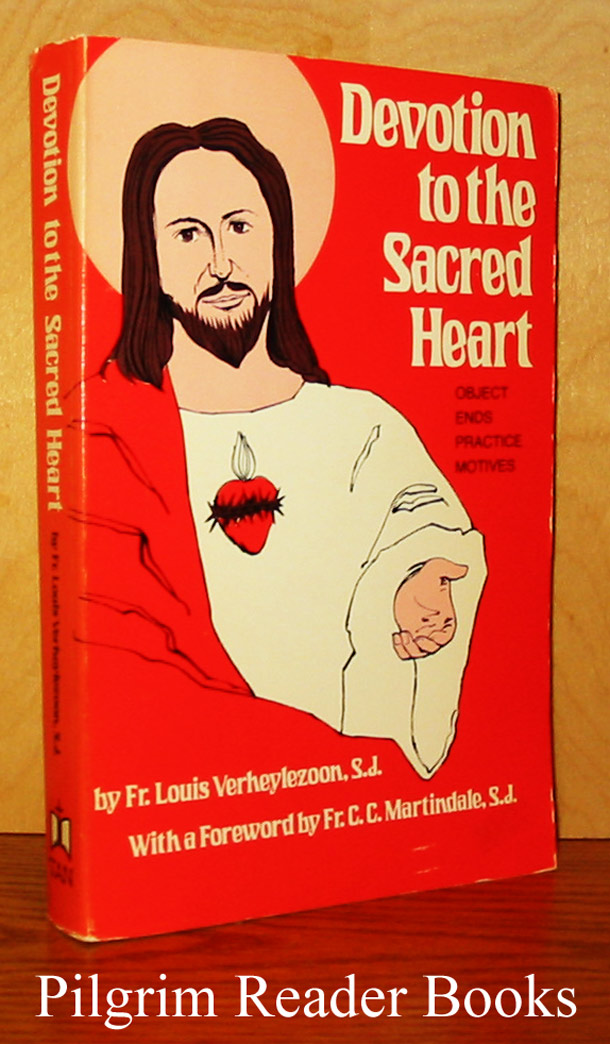Image for Devotion to the Sacred Heart: Object, Ends, Practice, Motives.