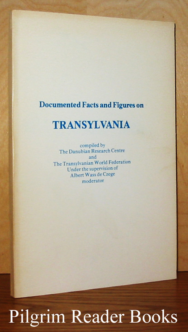 Image for Documented Facts and Figures on Transylvania.