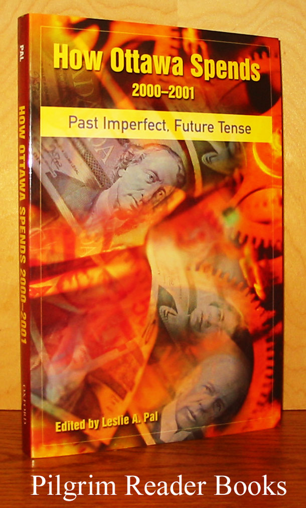 Image for How Ottawa Spends. 2000-2001: Past Imperfect, Future Tense.
