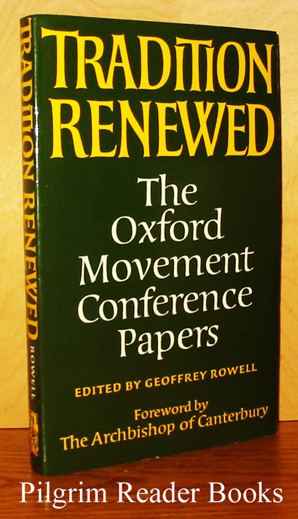 Image for Tradition Renewed: The Oxford Movement Conference Papers.