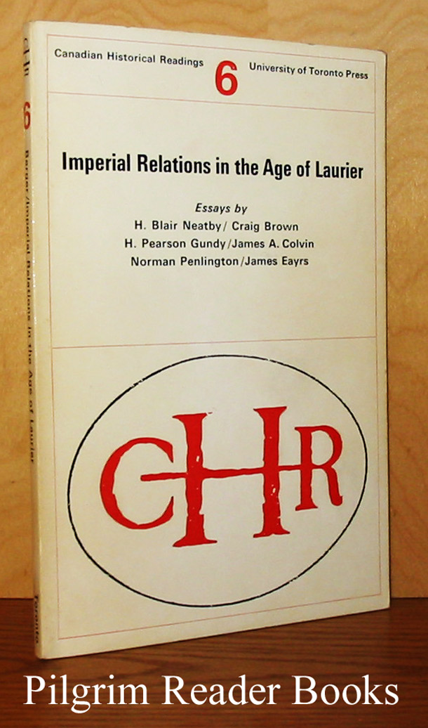 Image for Imperial Relations in the Age of Laurier. Canadian Historical Readings #6.