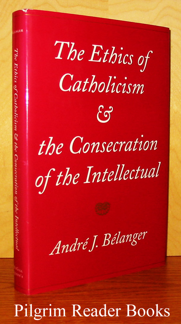 Image for The Ethics of Catholicism & the Consecration of the Intellectual.