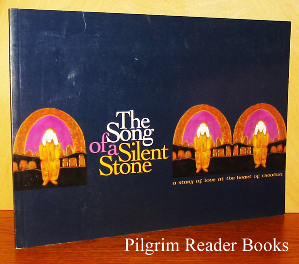 Image for The Song of a Silent Stone: A Story of Love At the Heart of Creation.