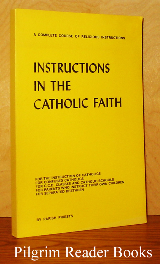 Image for Instructions in the Catholic Faith: A Complete Course of Religious Instruction.