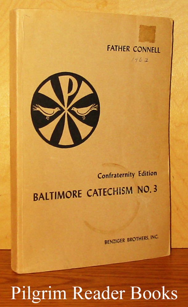 Image for Baltimore Catechism No. 3. Confraternity Edition.