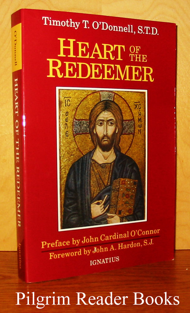 Image for Heart of the Redeemer: An Apologia for the Contemporary and Perennial Value of the Devotion to the Sacred Heart of Jesus.