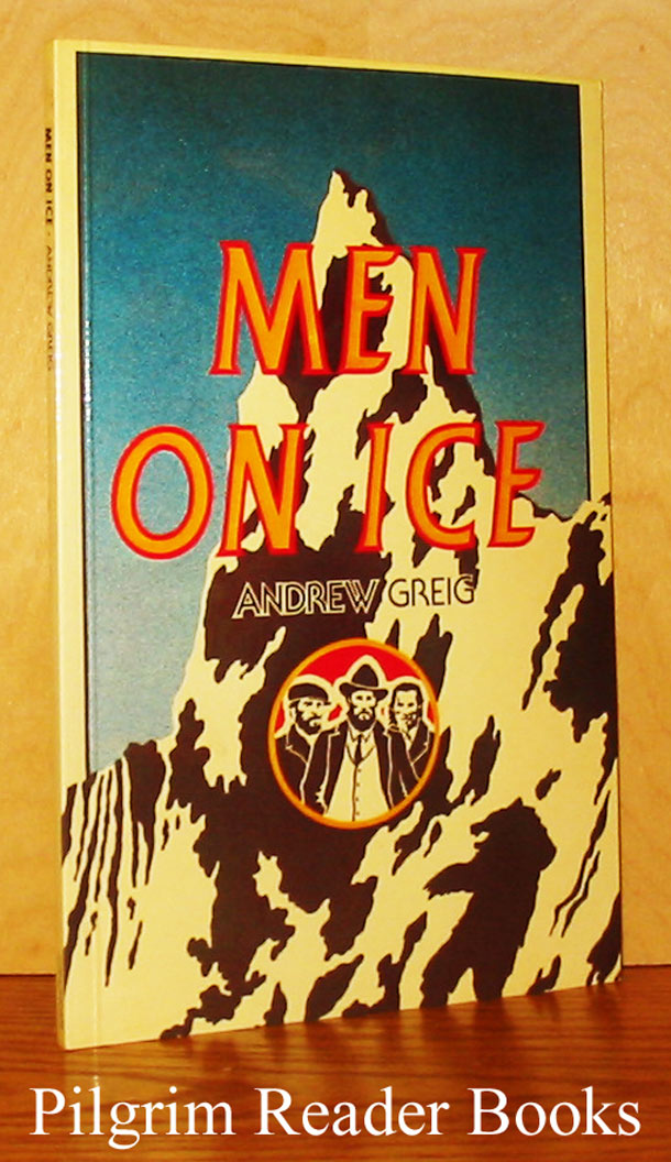 Image for Men on Ice. Being the story of 3 Climbers and . . . another.