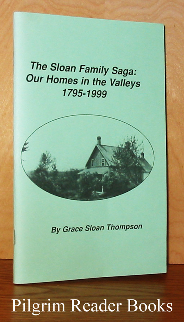 Image for The Sloan Family Saga: Our Homes in the Valleys, 1795-1999.