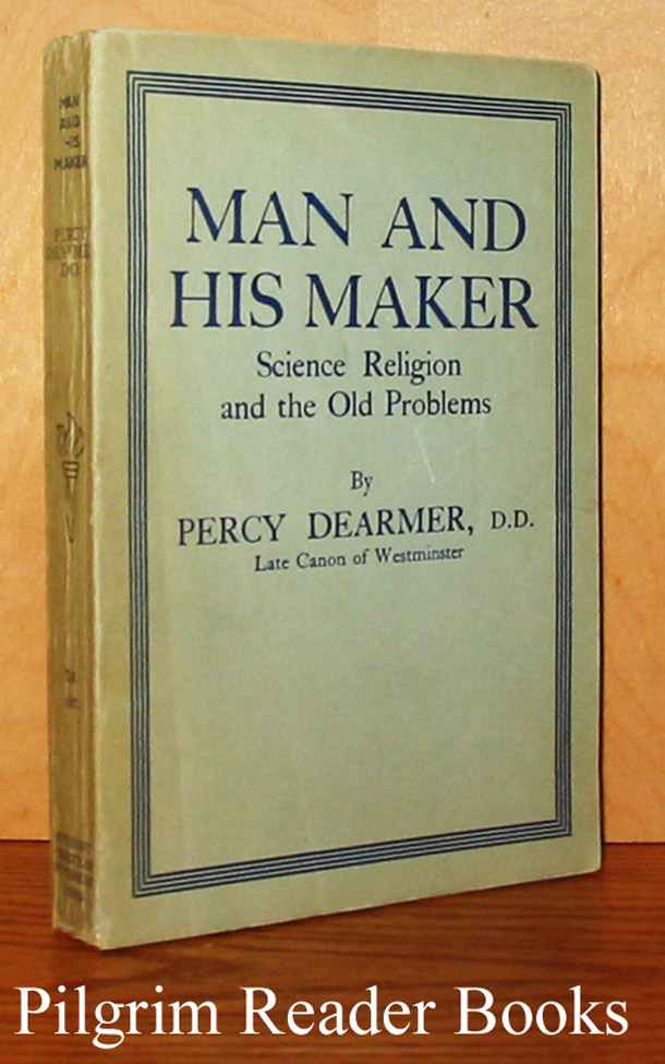 Image for Man and His Maker: Science, Religion and the Old Problem.