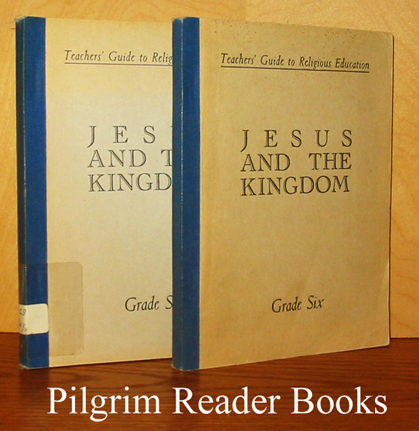 Image for Jesus and the Kingdom, Grade VI (6). Teachers' Guides to Religious Education. 2 copies.