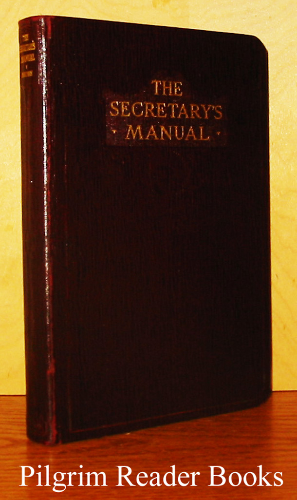 Image for The Secretary's Manual: A Modern Guide to Correct English, with Approved Forms for Business, Official, and Social Correspondence.