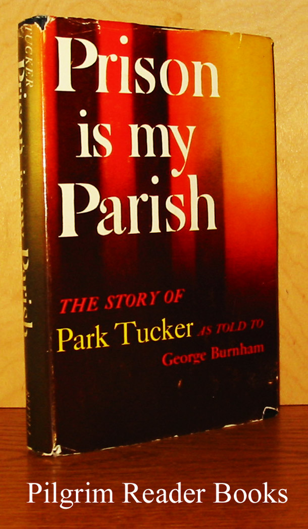 Image for Prison Is My Parish: The Story of Park Tucker as Told to George Burnham.