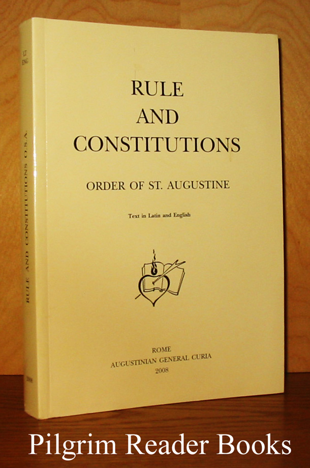 Image for Rule and Constitutions of the Order of St. Augustine. Text in Latin and English.