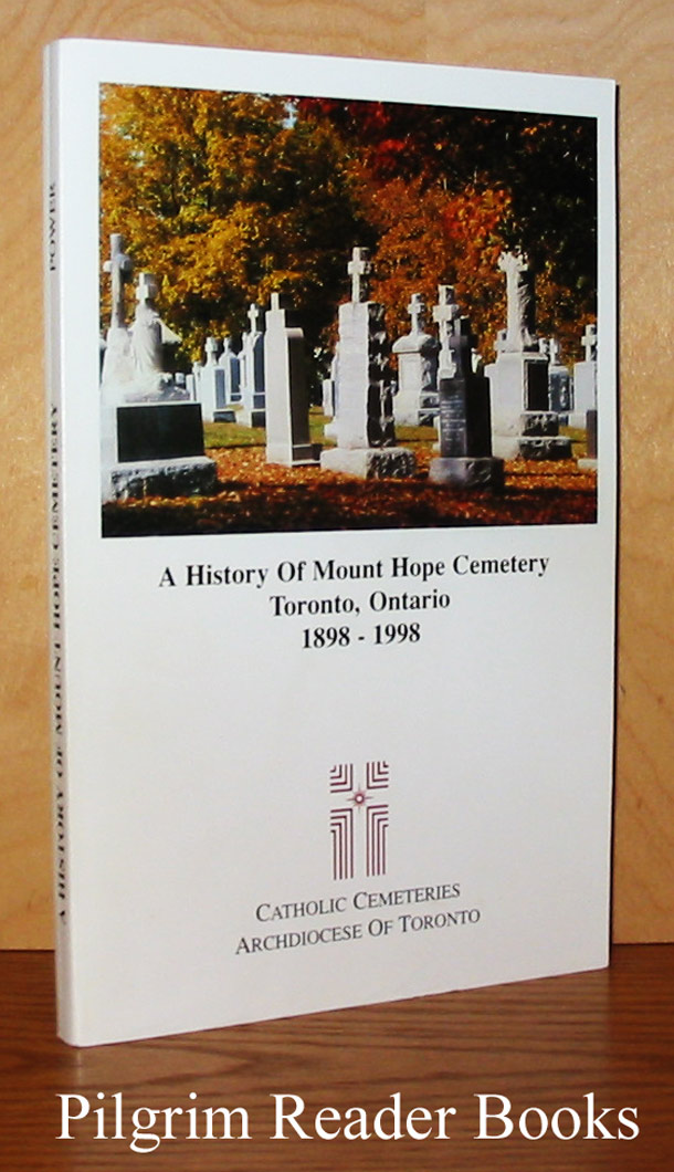 Image for A History of Mount Hope Cemetery, Toronto, Ontario 1898-1998.