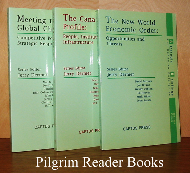 Image for The Canadian Profile: People, Institutions, Infrastructure. The New World Economic Order: Opportunities and Threats. Meeting the Global Challenge: Competitive Position and Strategic Response. 3 volumes.