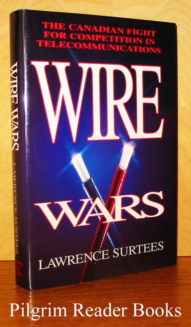 Image for Wire Wars: The Canadian Fight for Competition in Telecommunications.