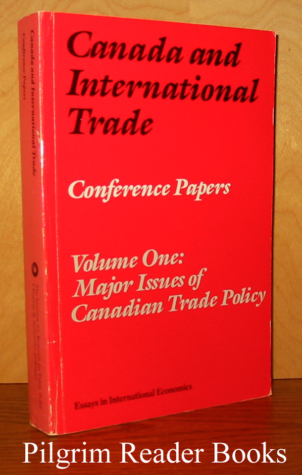 Image for Canada and International Trade, Conference papers, Volume One: Major Issues of Canadian Trade Policy.