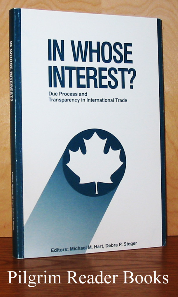 Image for In Whose Interests? Due Process and Transparency in International Trade.