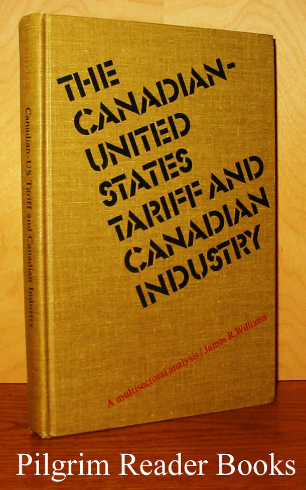 Image for The Canadian-United States Tariff and Canadian Industry: A Multisectoral Analysis.