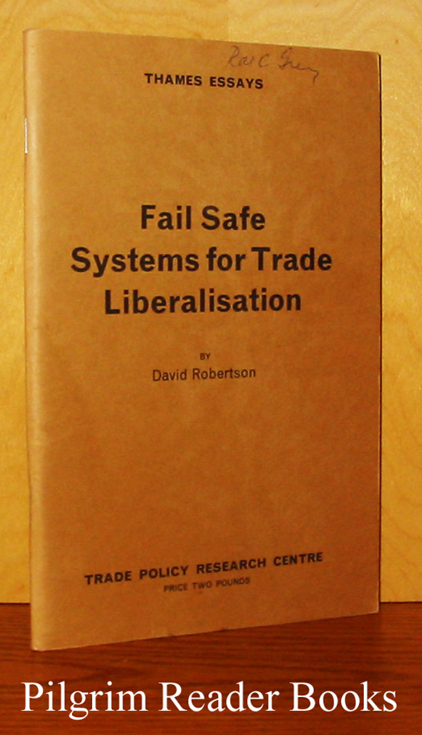 Fail Safe Systems for Trade Liberalisation. Thames Essays #12.