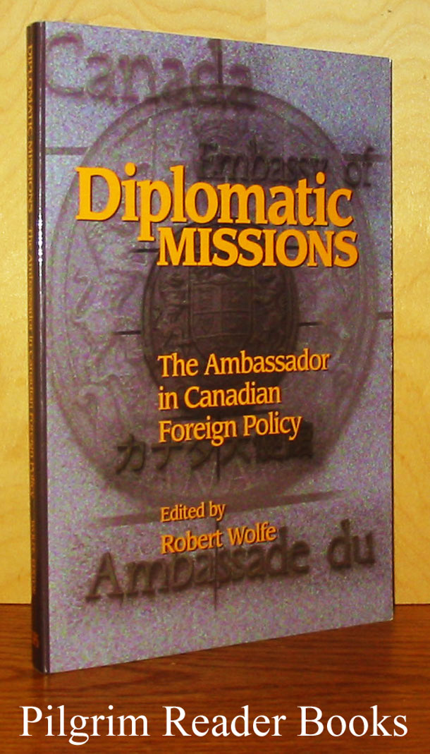 Image for Diplomatic Missions: The Ambassador in Canadian Foreign Policy.