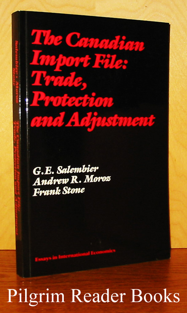 Image for The Canadian Import File: Trade, Protection and Adjustment.