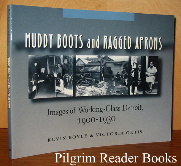Image for Muddy Boots and Ragged Aprons: Images of Working-Class Detroit, 1900-1930.