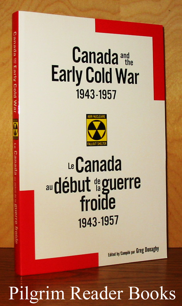 Image for Canada and the Early Cold War; 1943-1957 / Le Canada au début de la guerre froide; 1943-1957.