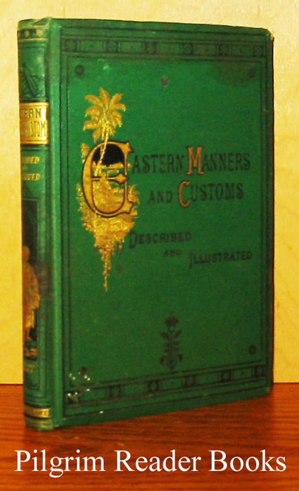 Image for Eastern Manners and Customs: Described and Illustrated.