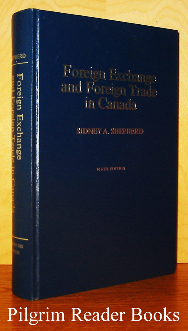 Image for Foreign Exchange and Foreign Trade in Canada: An Outline of Principles, Practices and Precedents. (fifth edition).