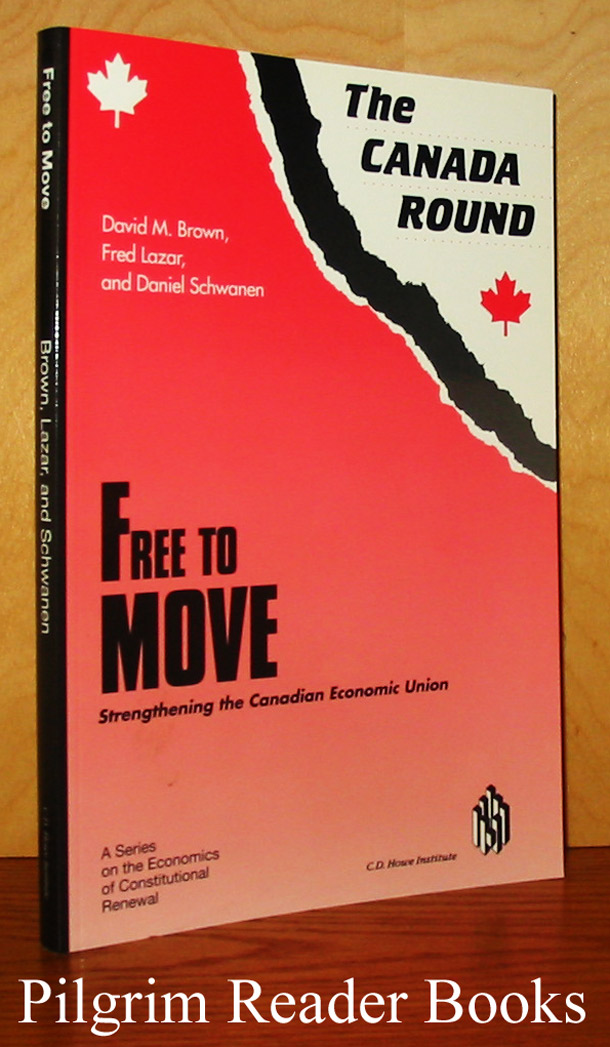 Image for The Canada Round: Free To Move: Strengthening the Canadian Economic Union.