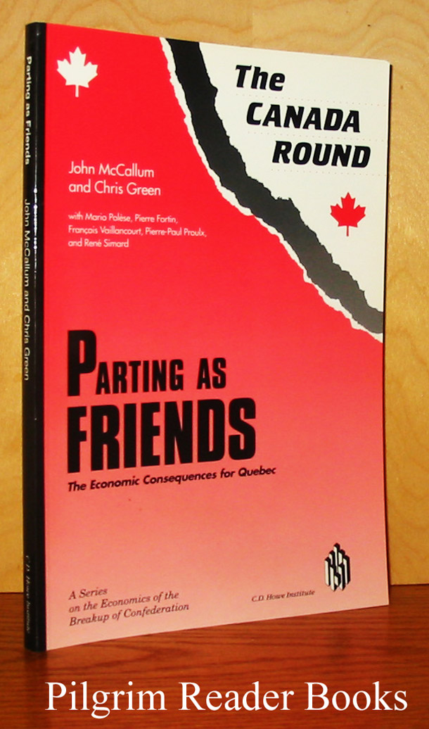 Image for The Canada Round: Parting as Friends, The Economic Consequences for Quebec.