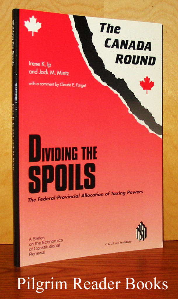 Image for The Canada Round: Dividing the Spoils, The Federal-Provincial Allocation of Taxing Powers.