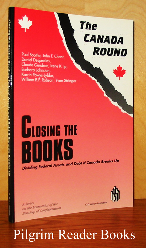 Image for The Canada Round: Closing the Books, Dividng Federal Assets and Debt if Canada Breaks Up.