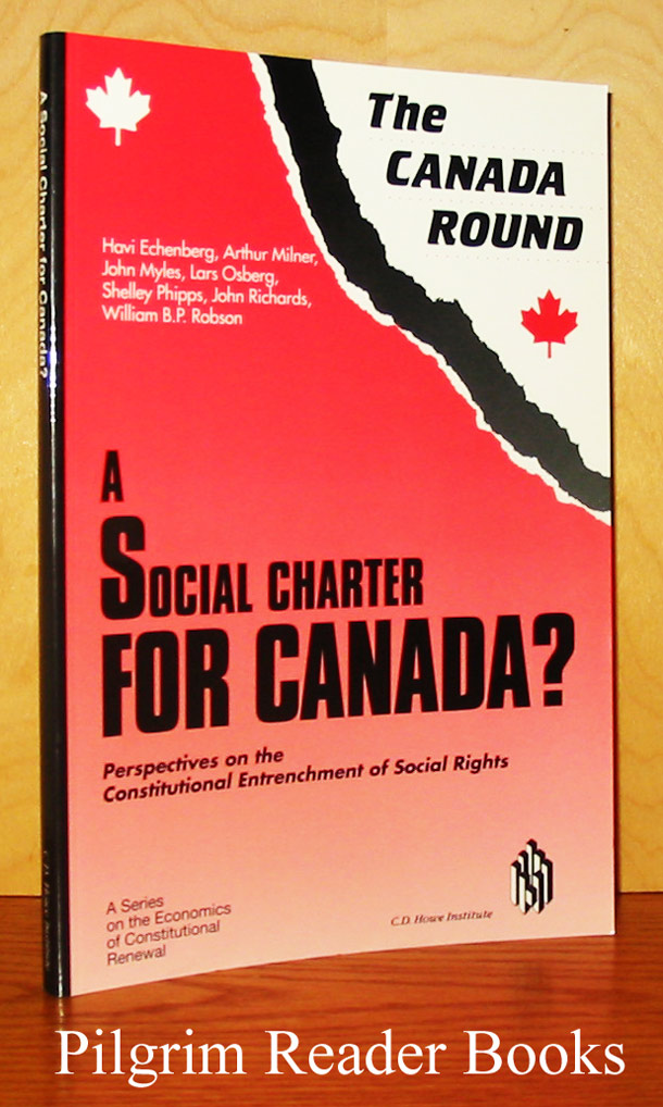 Image for The Canada Round: A Social Charter for Canada? Perspectives on the Constitutional Enrichment of Social Rights.