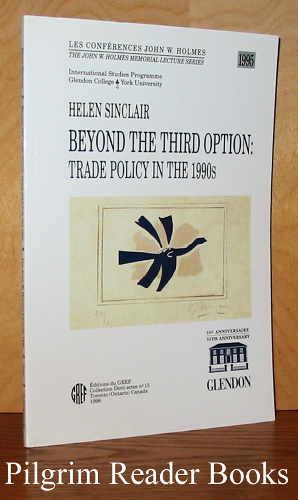 Image for Beyond the Third Option: Trade Policy in the 1990's. (John W. Holmes Lecture).