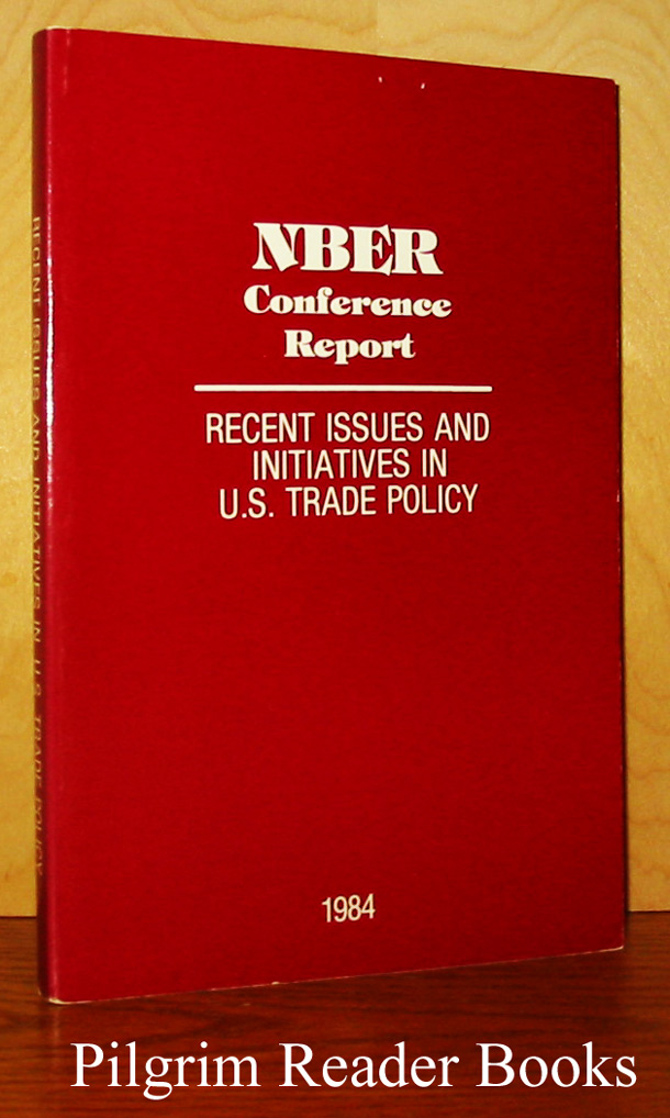 Image for NBER Conference Report. Recent Issues and Initiatives in U. S. Trade Policy.