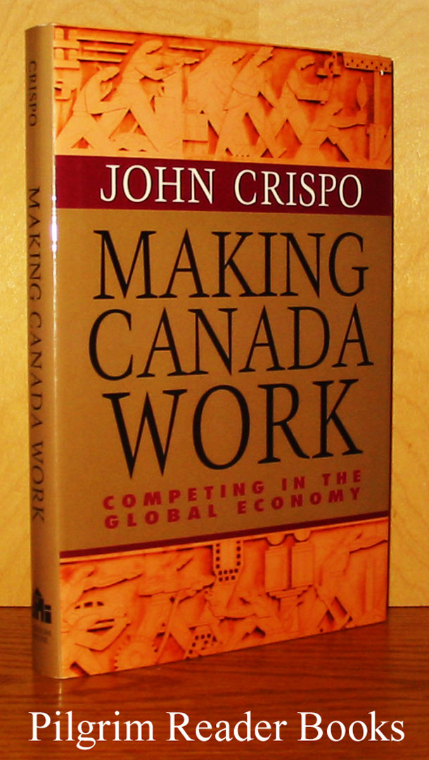 Image for Making Canada Work: Competing in the Global Economy.