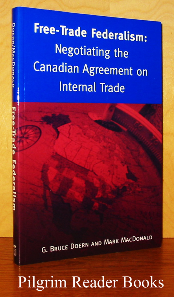 Image for Free-Trade Federalism: Negotiating the Canadian Agreement on Internal Trade.
