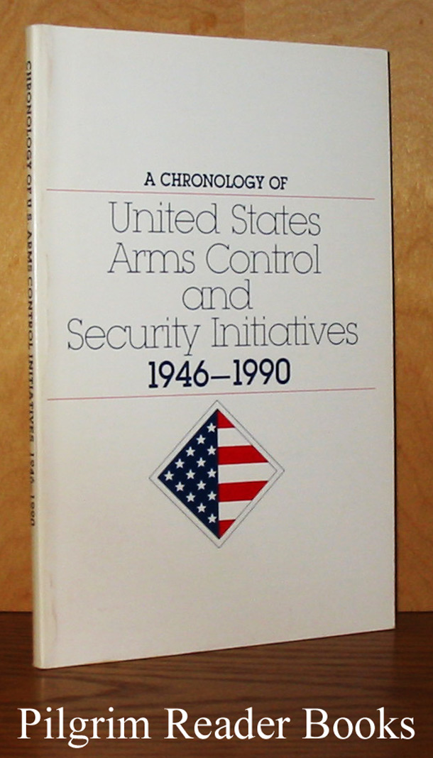 Image for A Chronology of United States Arms Control and Security Initiatives, 1946-1990.