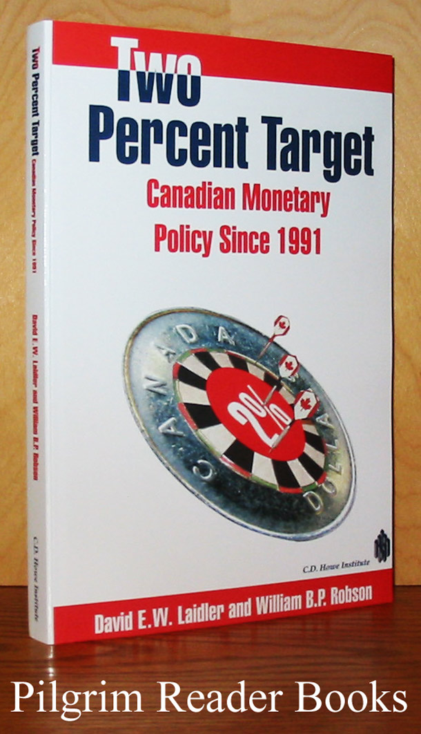 Image for Two Percent Target: The Context, Theory, and Practice of Canadian Monetary Policy since 1991.