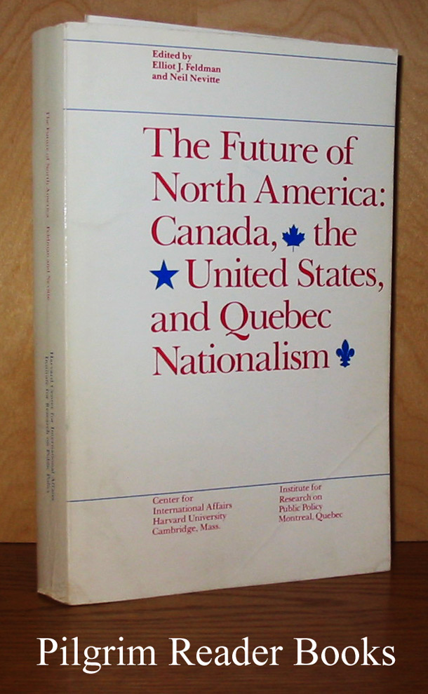 Image for The Future of North America: Canada, the United States and Quebec Nationalism.