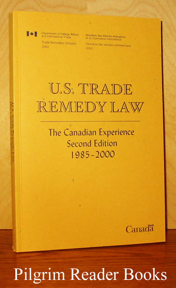 Image for U. S. Trade Remedy Law: The Canadian Experience, Second Edition, 1985-2000.