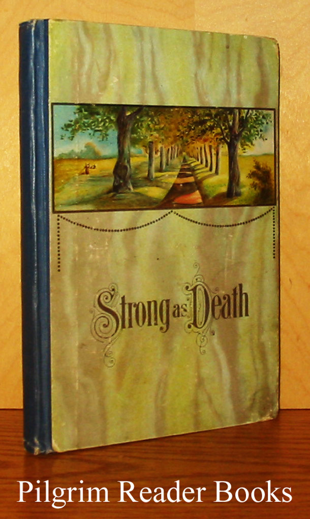 Image for Strong as Death: A Historical Narrative of the First Quarter of the Eighteenth Century.